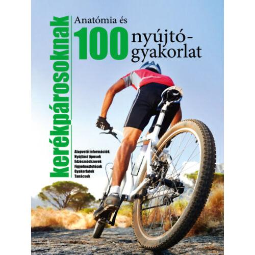 100 nyújtógyakorlat és anatómia kerékpárosoknak - Alapvető információk - Nyújtási típusok - Edzésmódszerek - Figyelmeztetések - Gyakorlatok - Tanácsok