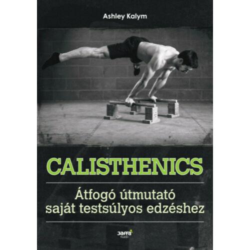 Calisthenics - Átfogó útmutató saját testsúlyos edzéshez