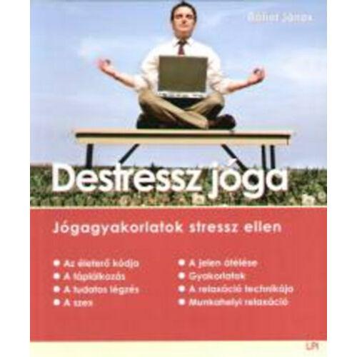 Destressz jóga - Jógagyakorlatok stressz ellen