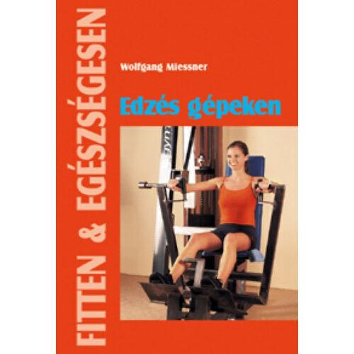 Edzés gépeken (Fitten & Egészségesen)