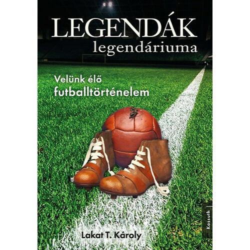 Legendák legendáriuma - Velünk élő futballtörténelem