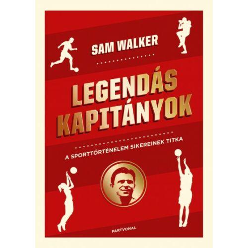 Legendás kapitányok – A sporttörténelem sikereinek titka