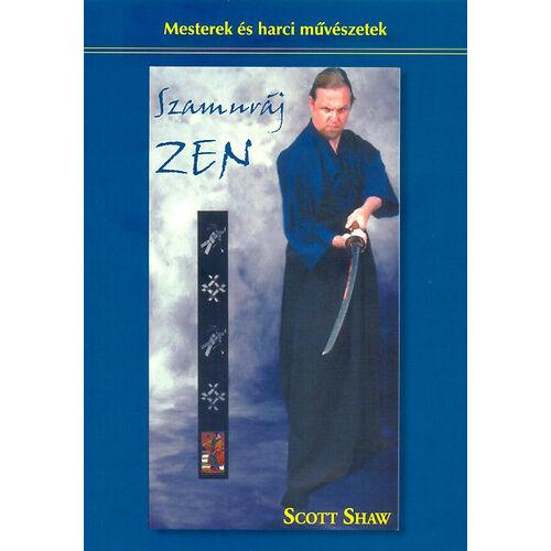 Szamuráj zen – Mesterek és harci művészetek