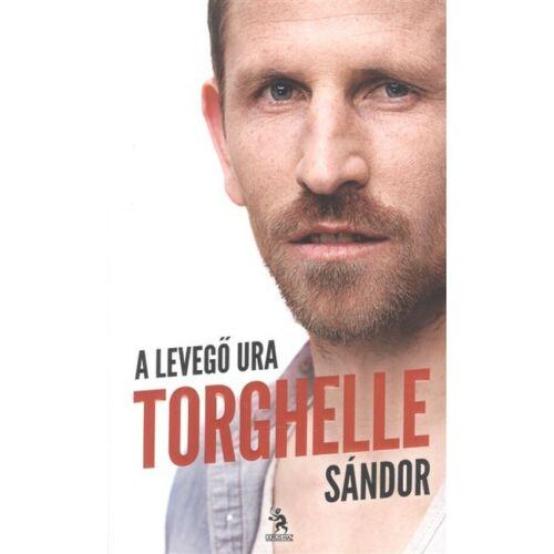 Torghelle Sándor: A levegő ura