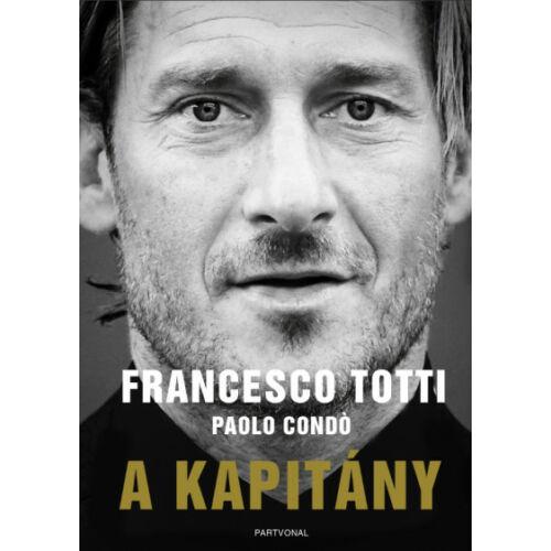 Francesco Totti – A Kapitány