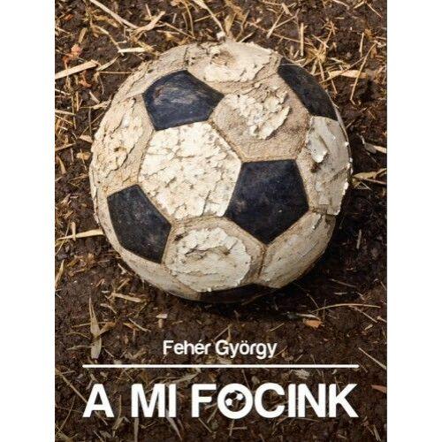 A mi focink – Tükör a magyar futballra