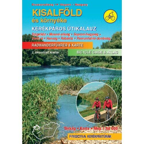 Kisalföld és környéke kerékpáros útikalauz - Szigetköz, Mosoni-síkság, Soproni-hegység, Fertő tó, Hanság, Rábaköz, Pannonhalmi-dombság