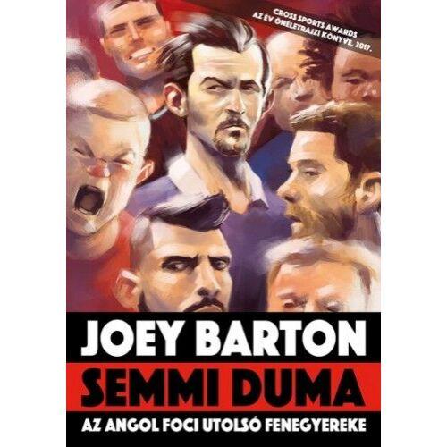 Joey Barton – Semmi duma – Az angol foci utolsó fenegyereke