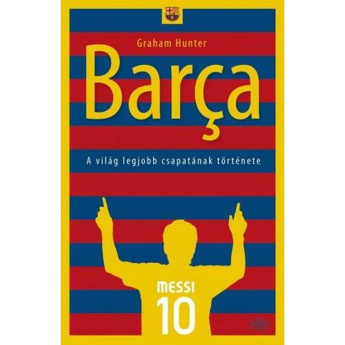 Barca - A világ legjobb csapatának története