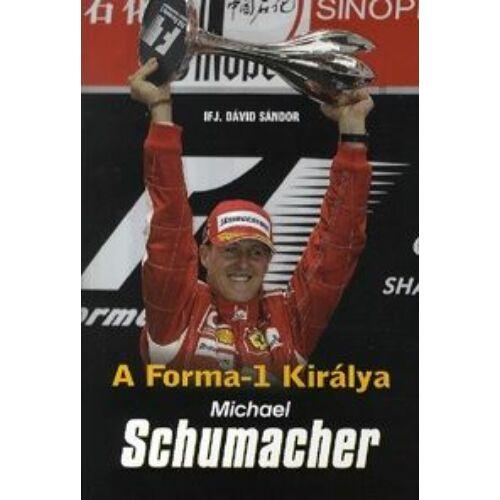 A Forma-1 királya - Michael Schumacher - SCHUMACHER ÉLETE ÉS PÁLYÁJA