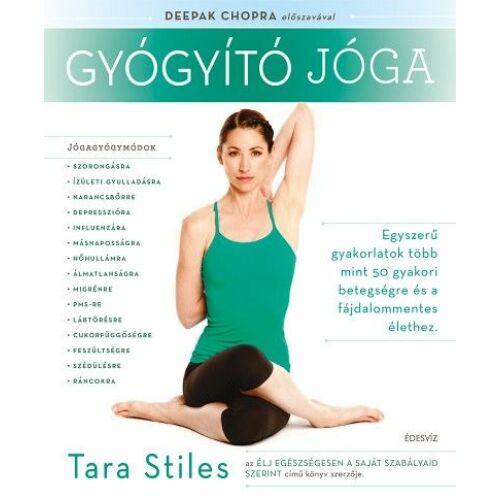 Gyógyító jóga - Egyszerű gyakorlatok több mint 50 gyakori betegségre és a fájdalommentes élethez