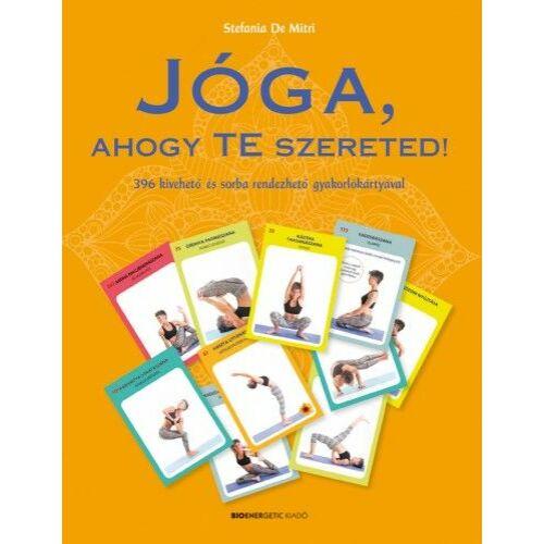 Jóga, ahogy Te szereted! - 396 kivehető és sorba rendezhető gyakorlókártyával