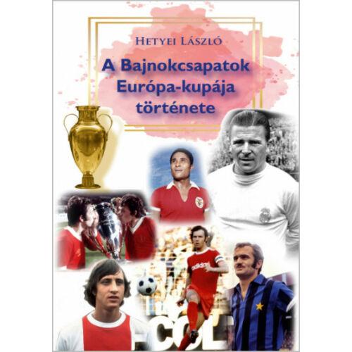 A Bajnokcsapatok Európa-kupája története