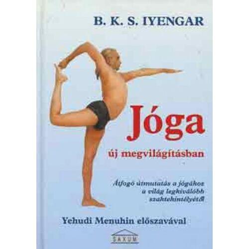 Jóga új megvilágításban - Átfogó útmutatás a jógához a világ legkiválóbb szaktekintélyétől