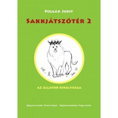 Sakkjátszótér 2.- Az állatok királysága