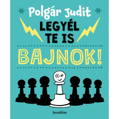 Polgár Judit – Legyél te is bajnok!