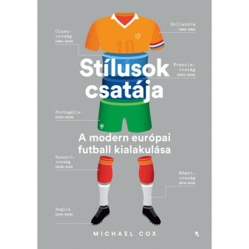 Stílusok csatája - A modern európai futball kialakulása (Michael Cox)