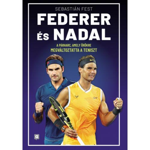 Federer és Nadal - A párharc, amely örökre megváltoztatta a teniszt (második kiadás)