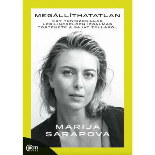 Marija Sarapova – Megállíthatatlan - Egy teniszcsillag lebilincselően izgalmas története