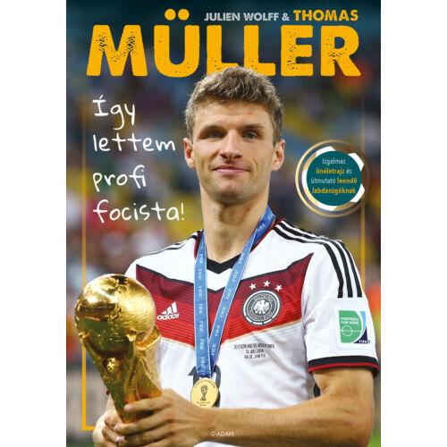 Thomas Müller: Így lettem profi focista!