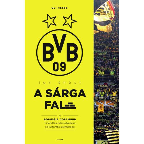 Így épült a Sárga Fal – A Borussia Dortmund hihetetlen felemelkedése és kulturális jelentősége