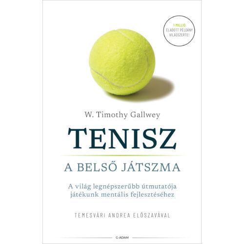 Tenisz – A belső játszma – A világ legnépszerűbb útmutatója játékunk mentális részéhez