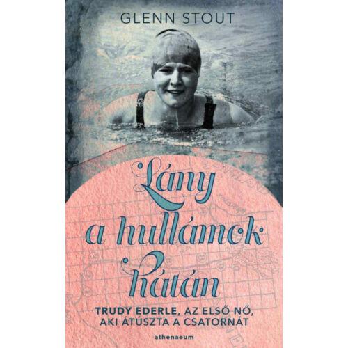 Lány a hullámok hátán - Trudy Ederle, az első nő, aki átúszta a Csatornát