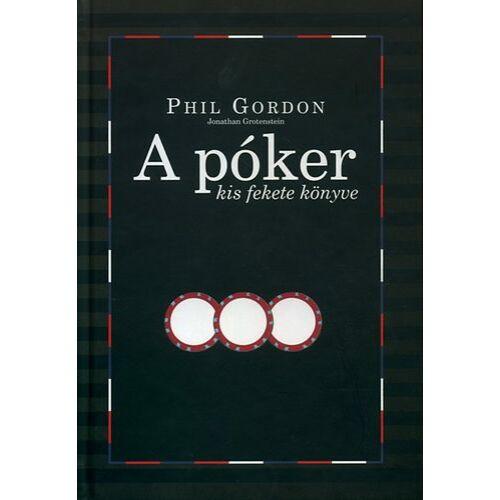 A póker kis fekete könyve -  Kezdő pókerleckék és a No limit életforma
