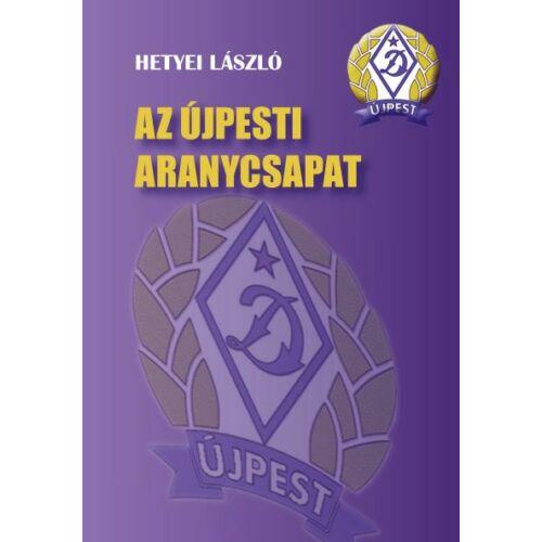 Az újpesti aranycsapat - Hetyei László