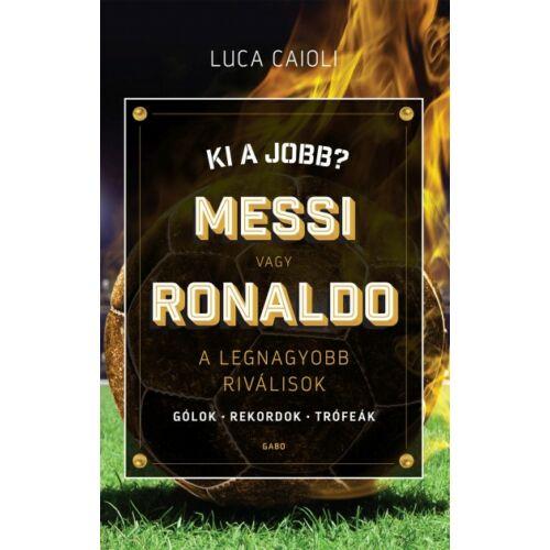 Ki a jobb? Messi vagy Ronaldo