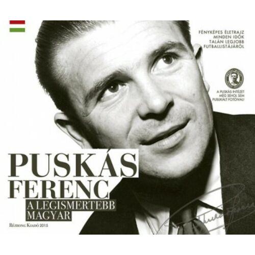 Puskás Ferenc, a legismertebb magyar