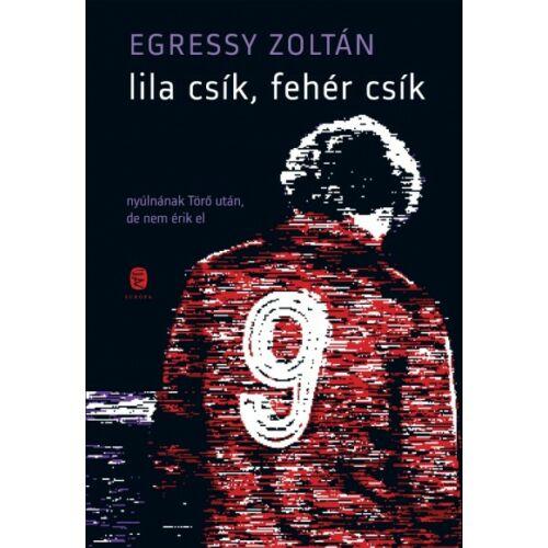 Lila csík, fehér csík - Törőcsik András - Egressy Zoltán
