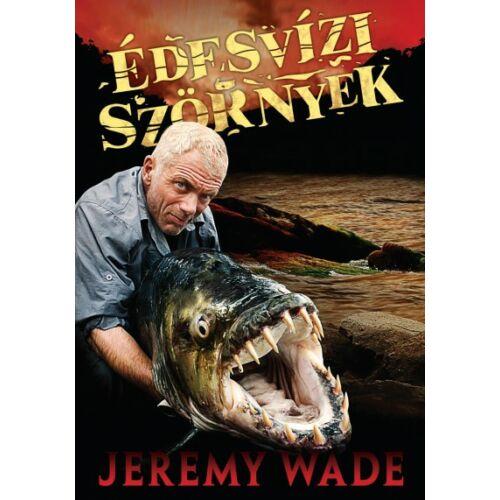Édesvízi szörnyek – Jeremy Wade