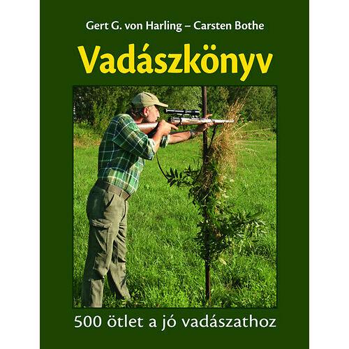 Vadászkönyv - 500 ötlet a jó vadászathoz