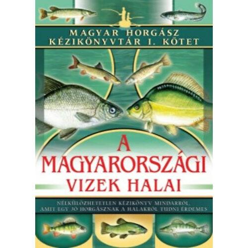 A magyarországi vizek halai      Magyar Horgász Kézikönyvtár 1.