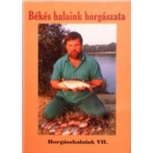 Békés halaink horgászata - Horgászhalaink VII.