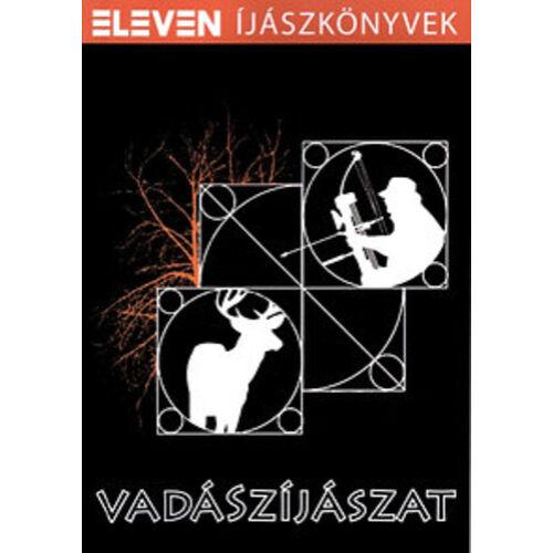 Vadászíjászat - Eleven Íjászkönyvek