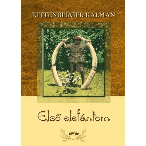 Első elefántom - Kittenberger Kálmán