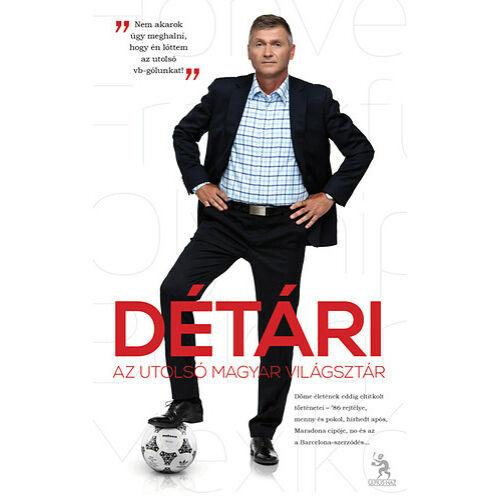 Détári – Az utolsó magyar világsztár