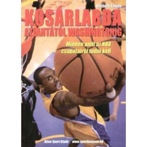 Kosárlabda Atlantától Washingtonig  - Minden, amit az NBA csapatairól tudni kel