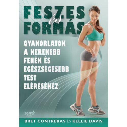 Feszes és formás  –  Gyakorlatok a kerekebb fenék és egészségesebb test eléréséhez