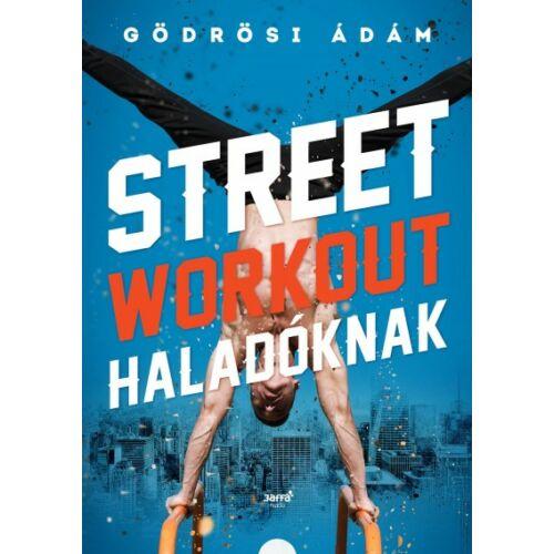 Street workout haladóknak – Gödrösi Ádám