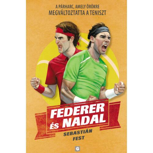 Federer és Nadal - A párharc, amely örökre megváltoztatta a teniszt