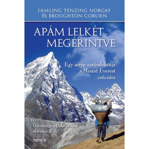 Apám lelkét megérintve - Egy serpa zarándokútja a Mount Everest csúcsára