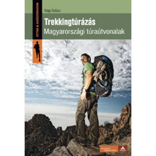 Trekkingtúrázás - Magyarországi túraútvonalak
