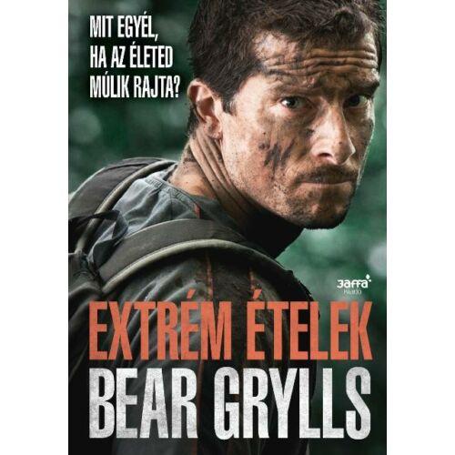 Extrém ételek - Mit egyél, ha az életed múlik rajta? - Bear Grylls