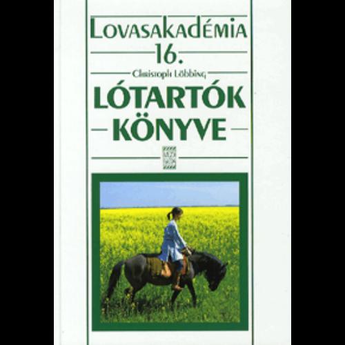 Lótartók könyve  - Lovasakadémia  16..kötet