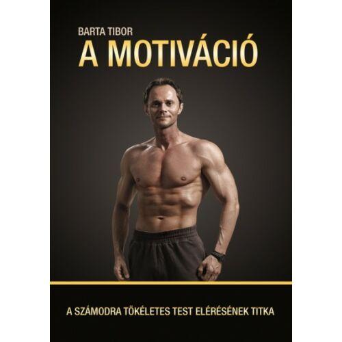 A motiváció - A számodra tökéletes test elérésének titka