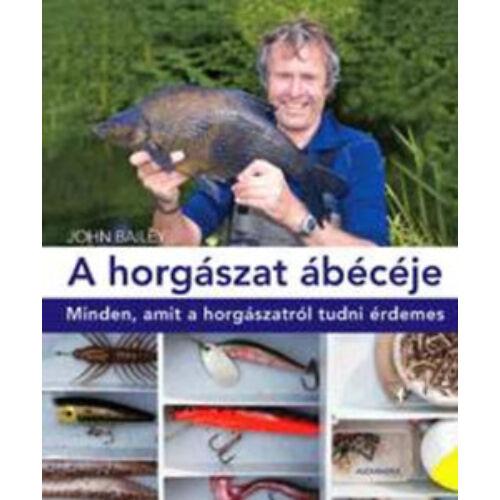 A horgászat ábécéje -  Minden, amit a horgászatról tudni érdemes