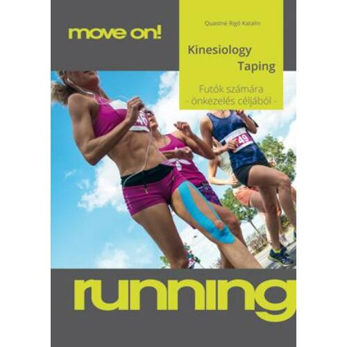 Kinesiology taping futók számára – Önkezelés céljából (Move on!)